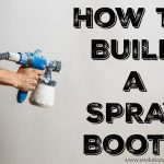 How to Build a Spray Booth