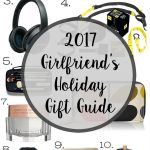 2017 Girlfriend's Gift Guide